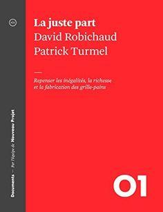La juste part: Repenser les inégalités, la richesse et la fabrication des grille-pains (Documents) by David Robichaud, http://www.amazon.ca/dp/B00BAVBFAW/ref=cm_sw_r_pi_dp_9RCMub00H1TDH