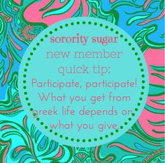 new member quick tip: GIVE to your sorority! <3