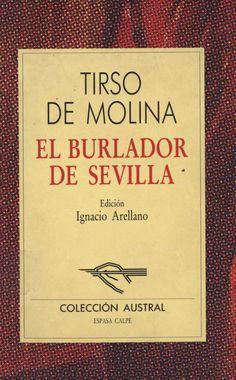 El burlador de Sevilla / Tirso de Molina ; introducción Ignacio Arellano