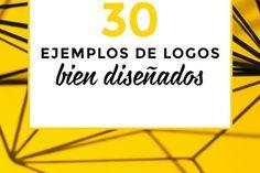 30 ejemplos de logos bien diseñados y porque verse guay no es suficiente para un buen logo.