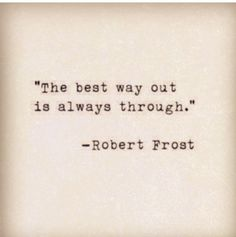 Robert Frost Quotes And Poems Poetry Quotes, Words Quotes, Wise Words, Sayings, Quotes Quotes, Great Quotes, Quotes To Live By, Inspirational Quotes, Awesome Quotes