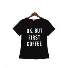 New casual women short sleeve t shirt summer Ok But First Coffee letterprinted tees tops casual tee