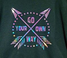 61a0fa18 Go your own way shirt, holographic shirt,arrow Shirt, Gypsy Shirt, boho  shirt, bohemian shirt, statement shirts, inspirational shirt