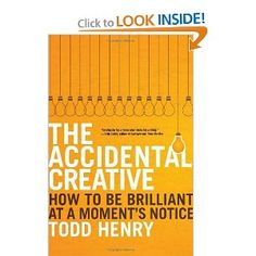 Books Every Event Planner Should Read: 'The Accidental Creative: How to be Brilliant at a Moment's Notice' by Todd Henry Reading Lists, Book Lists, Books To Read, My Books, Reading Levels, Going To Work, Great Books, So Little Time, Books
