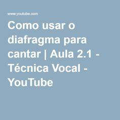 Como usar o diafragma para cantar | Aula 2.1 - Técnica Vocal - YouTube