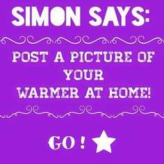Simon Says: post a picture of your warmer at home. Don't have one? Shop for one at: www.annaeast.scentsy.us