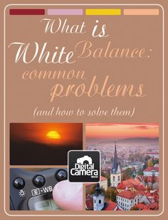 What is white balance: common problems (and how to solve them)