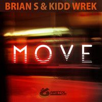 Brian S & Kidd Wrek - Move (Free Download) by BarstolMusic on SoundCloud