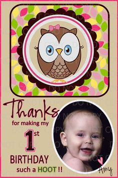 Printable DIY Owl First Birthday Theme Thank You Card - Personalized with photo. $4.50, via Etsy. Or make yourself and use the wording