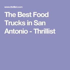 The Best Food Trucks in San Antonio - Thrillist
