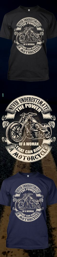 Do you know how to ride motorcycle?! Check out this awesome Never Underestimate The Power of a Woman Biker t-shirt you will not find anywhere else. Not sold in stores and Buy 2 or more, save on shipping! Grab yours or gift it to a friend, you will both love it