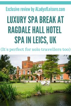 A most relaxing spa break at Ragdale Hall in Leicestershire – Winter Holiday Ideas Luxury Spa Hotels, Top Hotels, Luxury Travel, Solo Vacation, Vacation Trips, Hotel Pool, Hotel Spa, Holiday Hotel, Holiday Travel