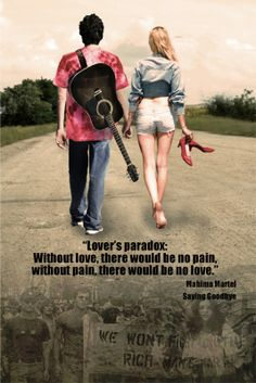 """""""Lover's paradox: Without love, there would be no pain, with no pain, there would be no love."""""""