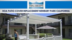 HOA Patio Cover Replacement Newbury Park California by Vinyl Concepts via slideshare