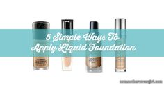 Trying to find new ones to apply your liquid foundation? Try these 5 to see which you like! http://www.notanothercovergirl.com/5-simple-ways-to-apply-liquid-foundation/