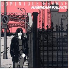 """JACQUES TARDI:""""HAMMAM PALACE"""" - DOMINIQUE GRANGE (1981) Amazon:1968-2008: N'Effacez Pas Nos Traces"""