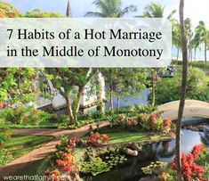 7 Habits of a Hot Marriage in the Middle of Monotony
