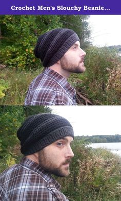 Crochet Men's Slouchy Beanie Hat. This men's slouchy beanie hat is a great cold weather accessory that adds style to any man's wardrobe. It has just enough slouch for fashionable men without going overboard, and it's soft and versatile and is made with lush acrylic yarn in black and grey. Also makes a wonderful stocking stuffer for husbands or boyfriends! This men's slouchy beanie is made to fit head sizes 21-23 inches with plenty of stretching room.
