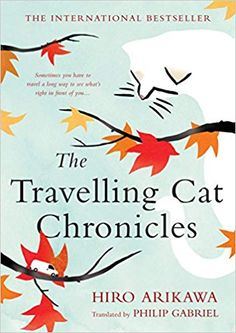 The Travelling Cat Chronicles by Hiro Arikawa - BookBub A Man Called Ove, Life Affirming, Literary Fiction, Fiction Books, Crime Books, Isaac Asimov, Penguin Random House, Make You Cry, Great Books