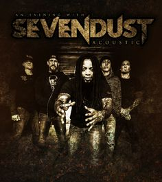 """NEWS: The rock/hardcore/metal band, Sevendust, have announced """"An Evening with Sevendust Acoustic"""" tour for April and May. You can check out the dates and details at http://digtb.us/sevendustacoustic"""