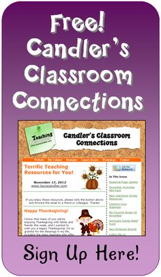 Do you receive the free bi-weekly newsletter, Candler's Classroom Connections? You can learn about what you'll receive with your subscription and sign up on this page.