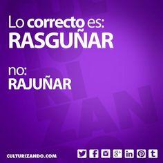 Lo correcto es «rasguñar», no «rasjuñar».