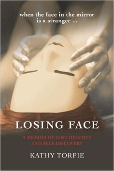 Losing Face: A Memoir of Lost Identity and Self-Discovery: Amazon.de: Kathy Torpie: Warehouse Deals