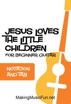 Jesus Loves the Little Children - Free Beginner Guitar Sheet Music (Tab) Music Lessons For Kids, Music Lesson Plans, Kids Songs, Guitar Sheet Music, Piano Music, Music Tabs, Bible Songs, Lead Sheet, Printable Sheet Music