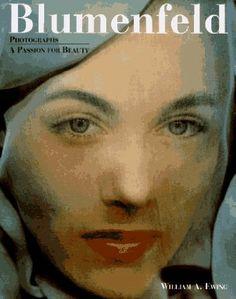 Blumenfeld: Photographs : A Passion for Beauty: Amazon.co.uk: William A. Ewing, Marina Schinz, Erwin Blumenfeld: Books