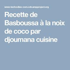 Recette de Basboussa à la noix de coco par djoumana cuisine