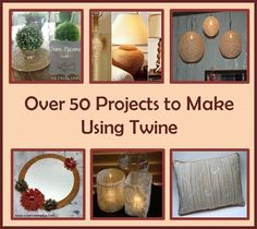 Recipes, Projects & More - Over 50 Projects to Make Using Twine Diy Projects To Try, Crafts To Do, Diy Crafts, Upcycled Crafts, Repurposed, Fun Ideas, Craft Ideas, Summer Flowers, Scrapbooking Ideas