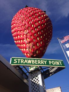 Strawberry Point is home to the World's Largest Strawberry. (The 15-ft. tall fiberglass sculpture was designed by a local ad agency and dedicated in the late 1960s.)