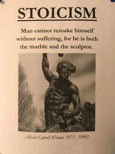 """A stoic philosophy: """"Man cannot remake himself without suffering, for he is both the marble and the sculptor. Wisdom Quotes, Quotes To Live By, Me Quotes, Motivational Quotes, Inspirational Quotes, Loser Quotes, Socrates Quotes, Aristotle Quotes, The Words"""