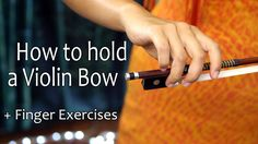 (ME: I found this video awhile ago & I still use the exercises she shows for bow hand) How to Hold a Violin Bow + Finger Exercises