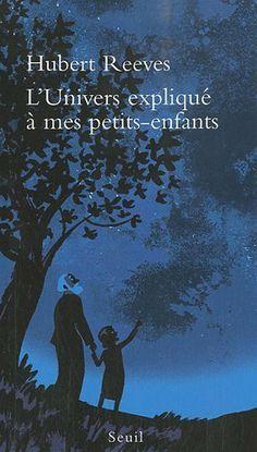 L'Univers expliqué à mes petits-enfants de Hubert Reeves, http://www.amazon.fr/dp/2021038300/ref=cm_sw_r_pi_dp_KmYQtb1H4Y2TZ