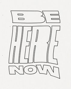 Be here now — Weekend Creative Letras Cool, Graphisches Design, Word Art Design, Design Layouts, Name Design, Stand Design, Food Design, Graphic Design Art, Cover Design