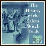 The Salem Witch Trials: Facts & History