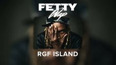 Fetty Wap - RGF Island [Audio] October 10 new 61.