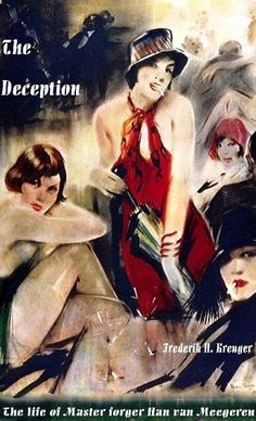 """""""The deception"""" is a novel after the life of Han van Meegeren. I found his character well depicted here, better than in his biographies.  His real life is told in a short annex at the end of the book. Really enjoyable...  http://www.meegeren.net/bibliography.php"""