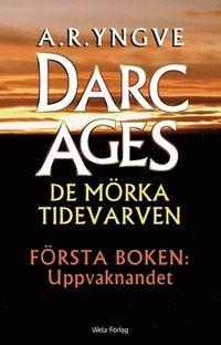 Darc Ages – Uppvaknandet (2016)   Emmas krypin