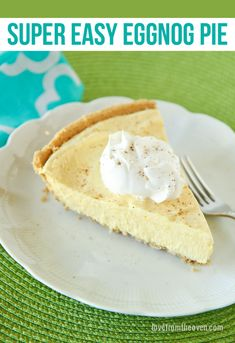 Easy Eggnog Pie Recipe.  If you or someone in your family loves eggnog, add this easy dessert to your Christmas baking list!