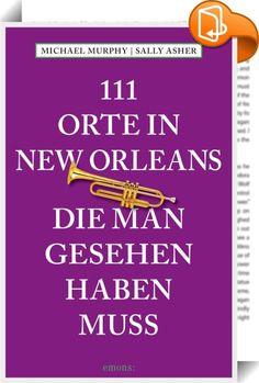 111 Orte in New Orleans, die man gesehen haben muss    ::  New Orleans, einst in französischer, dann in spanischer und dann wieder in französischer Hand, hat eine spannende Geschichte und mischt das Unkonventionelle mit verschiedenen Traditionen. Dadurch findet man in dieser Stadt eine kulturelle Vielfalt wie in keiner anderen. Begleiten Sie die Autoren bei einem Spaziergang durch die Stadt zu 111 faszinierenden und spektakulären Orten. Lassen Sie die (Touristen-) Massen hinter sich un...