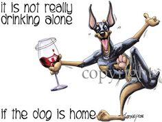 Doberman Pinscher It's not drinking alone 2 - Wine Glass