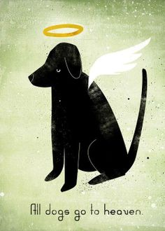 make your come true All dogs go to heaven. I Love My Dog Love My Dog, Puppy Love, Dog Quotes, Animal Quotes, Humor Quotes, Baby Dogs, Dogs And Puppies, Images Victoriennes, Fu Dog