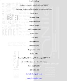 "Nile Gallery invites you to the opening of its first show ""KEMET"", featuring the works of 11 Egyptian artists. Join us May 31st at 14 El-Montazah st. Zamalek."