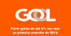 Gol prevê queda em viagens aéreas no 1º semestre de 2016 #gol #viagem #passagens #2016
