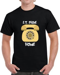 Et Phone Home T Shirt Et Phone Home, Home T Shirts, Gifts For Friends, Shirt Style, Mens Tops, Movies, Cotton, Stuff To Buy, Films