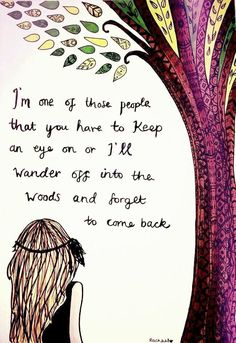 INFP,  I'm one of those people that you have to keep an eye on or I'll wander off into the woods and forget to come back,  Haha very probably., Free spirit women hippy long hair, artful tree artist  hiking, camping,