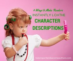 """4 Ways to Make Readers Instantly Loathe Your Character Descriptions"" @kmweiland Most of the modern dislike of character descriptions is the result of four pitfalls. #fiction #characters"