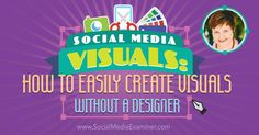 Social Media Visuals: How to Easily Create Visuals Without a Designer  Do you use visuals in your social media? Want tools and tips to help you create images? To discover how to create great social media visuals when you're not a designer, I interview Donna Moritz. More About This Show The Social Media Marketing podcast is an on-demand talk radio show from Social Media Examiner. It's  [...]   This post  Social Media Visuals: How to Easily Create Visuals Without a Designer  first app..